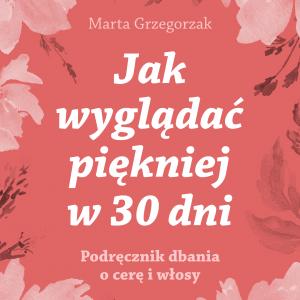 Jak wyglądać piękniej w 30 dni E-BOOK